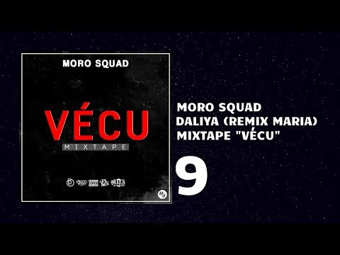 9 - Moro Squad - Daliya || Remix Sisi Maria || (Audio Officiel) [Mixtape-Vécu]