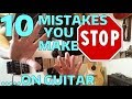 10 MISTAKES That You Do On Guitar 🔷