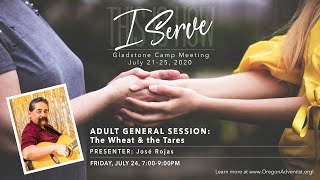 Adult General Session 4 [FULL SERVICE] – The Wheat and the Tares by José Rojas