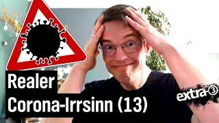 Realer Irrsinn: Der gesammelte Corona-Irrsinn (13)