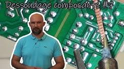 Désoudage de composants électroniques #7
