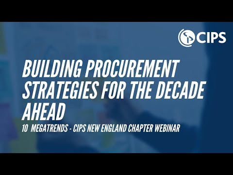 10 Megatrends Building Procurement Strategies for the Decade Ahead: CIPS New England Chapter Webinar