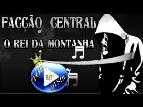 facÇÃo-central---o-rei-da-montanha-♪(letra+download)♫
