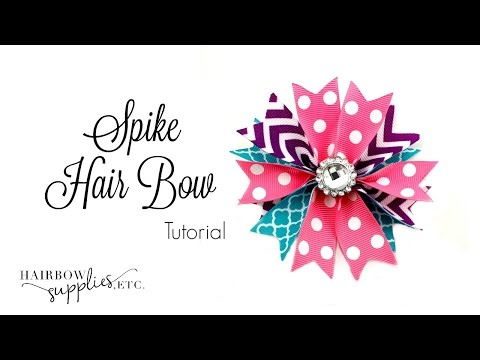 Spike Hair Bow Tutorial - Hairbow Supplies, Etc.