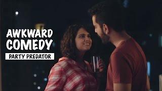Awkward Comedy-Party Predator| Vikramjit Singh