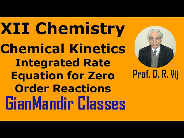 XII Chemistry | Chemical Kinetics | Integrated Rate Eqn. for Zero Order Reactions by Gourav Sir
