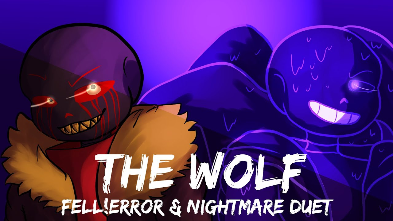 Download THE WOLF   Nightmare and Fell!Error duet   Head Canon voices