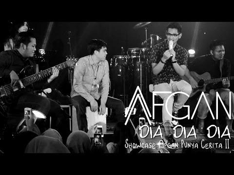 AFGAN - Dia Dia Dia (Showcase Afgan Punya Cerita II)