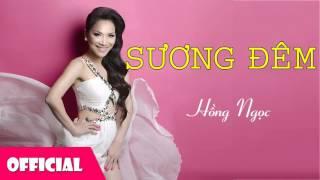 Sương Đêm - Hồng Ngọc || Nhạc Hay Việt Nam [Official Audio]