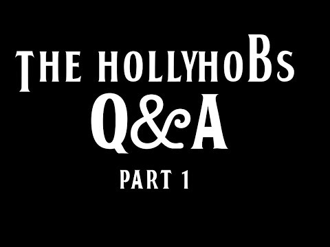 The HollyHobs - Question & Answer (Part 1)
