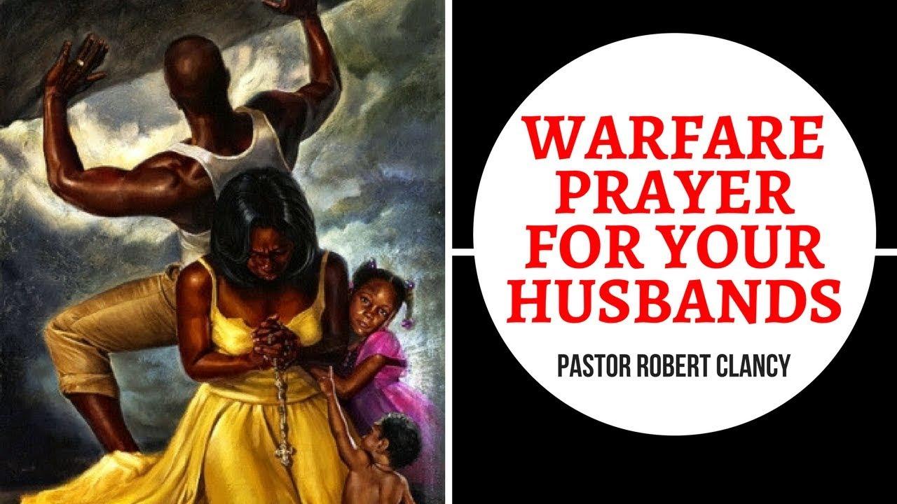 WARFARE PRAYER FOR YOUR HUSBAND'S - PST ROBERT CLANCY ...