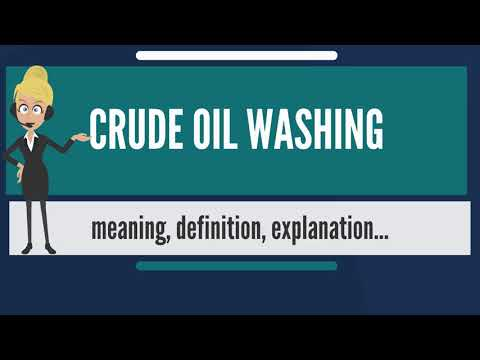 What is CRUDE OIL WASHING? What does CRUDE OIL WASHING mean? CRUDE OIL WASHING meaning