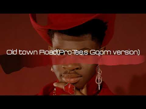 Old town Road(Pro-Tee,s Gqom version)