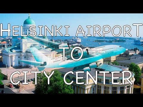 How To Get From Helsinki Airport To City Center