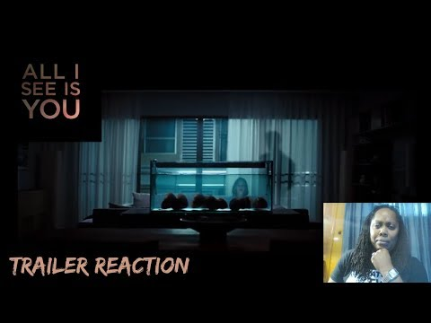 All I See Is You Trailer #1 (2017)   Reaction