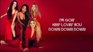 Fifth Harmony ft. Gucci Mane - Down (Lyrics)