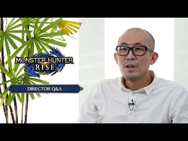 Monster Hunter Rise – Director Q&A