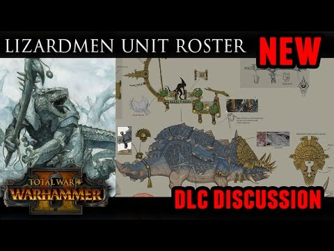 Total War: Warhammer - Full Lizardmen Unit Roster (+DLC Discussion)