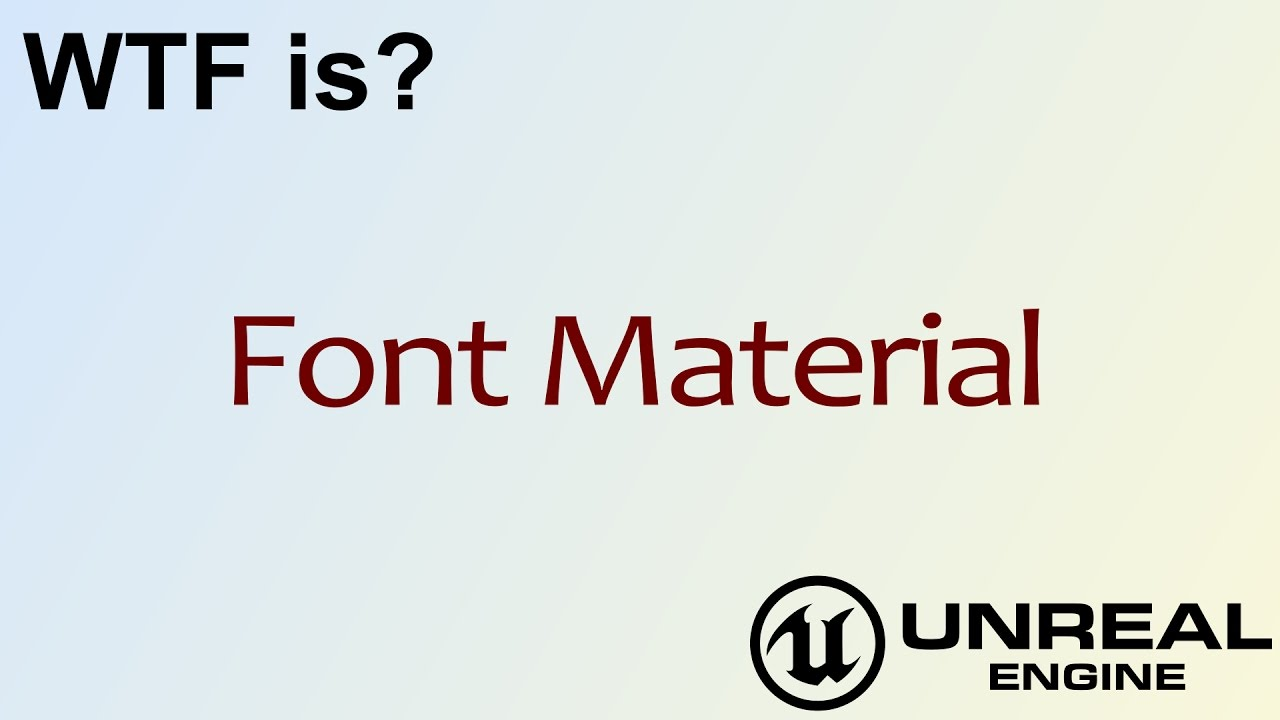 WTF Is? UMG: Font Material in Unreal Engine 4 ( UE4 )