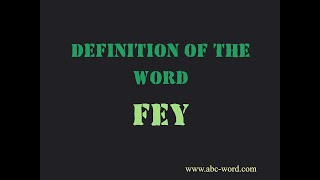 "Definition of the word ""Fey"""