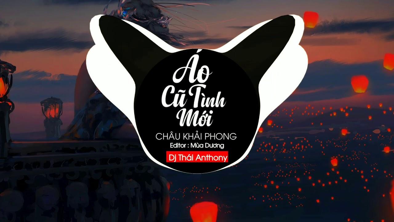 Áo Cũ Tình Mới Remix   Châu Khải Phong x DJ Thái Anthony   Official Audio
