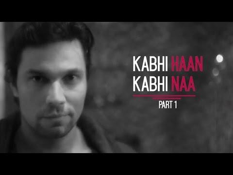 Kabhi Haan Kabhi Naa (Part 1) II Man Up II Randeep Hooda