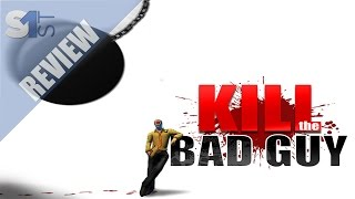 Kill The Bad Guy Review - Steam