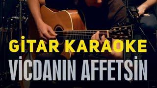 Vicdanın Affetsin - Gitar Karaoke (Merve Özbey)