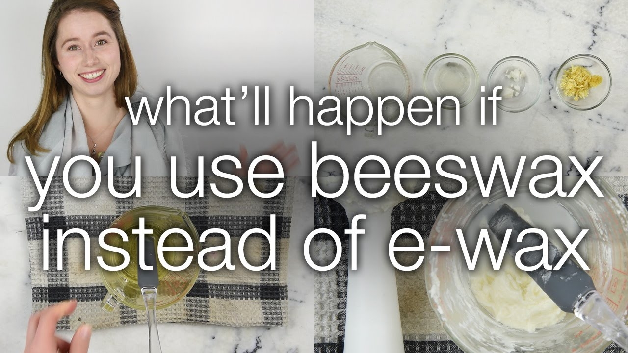 What happens if you use beeswax instead of emulsifying wax