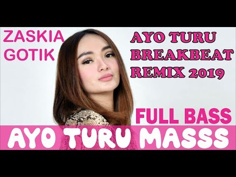 Download DJ AYO TURU ZASKIA GOTIK BREAKBEAT REMIX 2019 TERBARU (RICKY Z3D) Mp4 baru