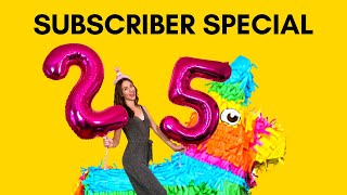 25,000 subscriber special!