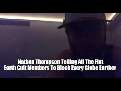Nathan Thompson Telling All The Flat Earth Cult Members To Block Every Globe Earther thumbnail