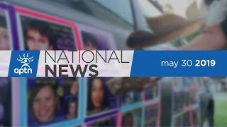 APTN National News May 30, 2019 – Alberta wildfire evacuations, Land protector's charges dropped