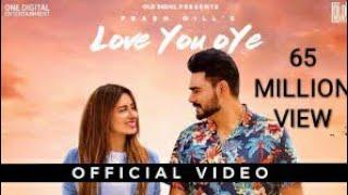 Love You Oye (Official Video) | Prabh Gill ft Sweetaj | Mahira ...