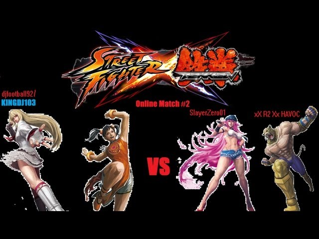 Street Fighter X Tekken djfootball92(me): Lili X Xiaoyu Vs SlayerZero01 and xX R2 Xx HAVOC Travel Video
