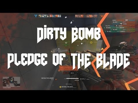 Dirty Bomb - Pledge of the BLADE