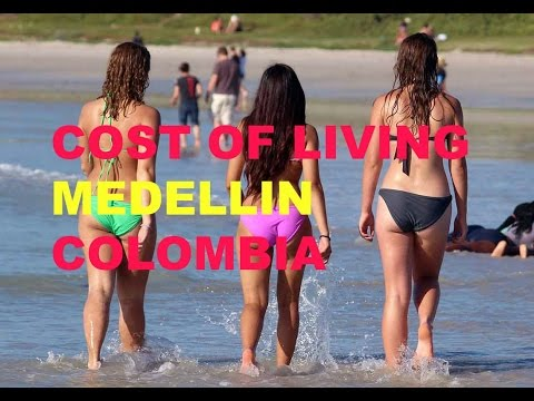 What is the Cost of Living in MEDELLIN Colombia ??? , Travel guide 2017 !!!