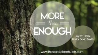 Sermon - July 20, 2014 - More Than Enough