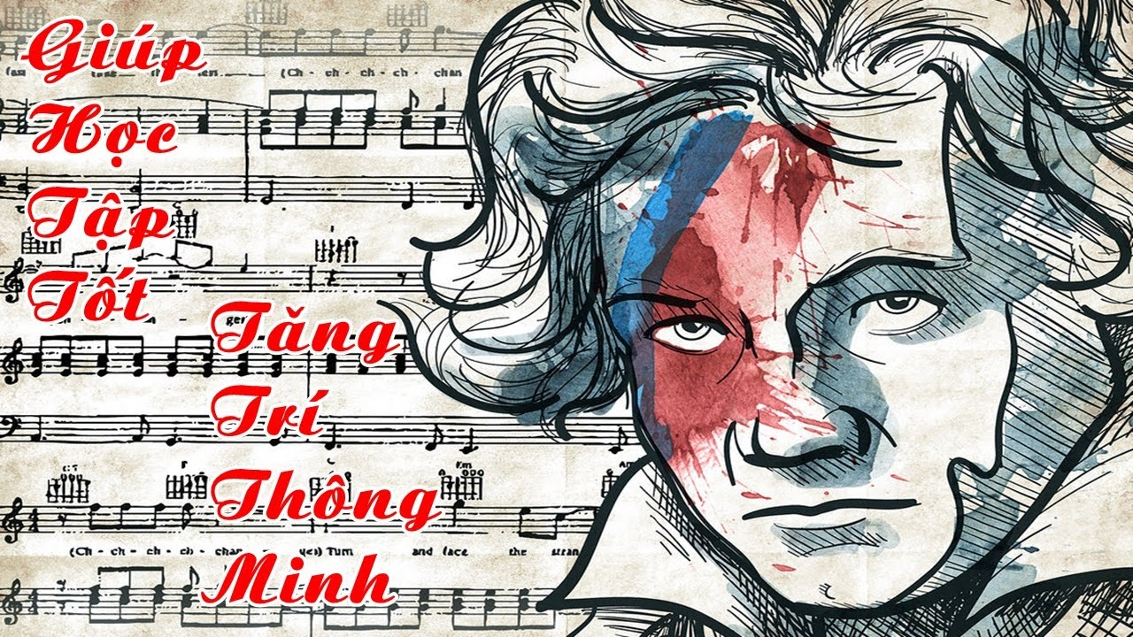 Nhạc Không Lời Beethoven Hay Nhất Mọi Thời Đại |Giúp Học Tập, Kích Thích Tư Duy Tốt Nhất Hiện Nay