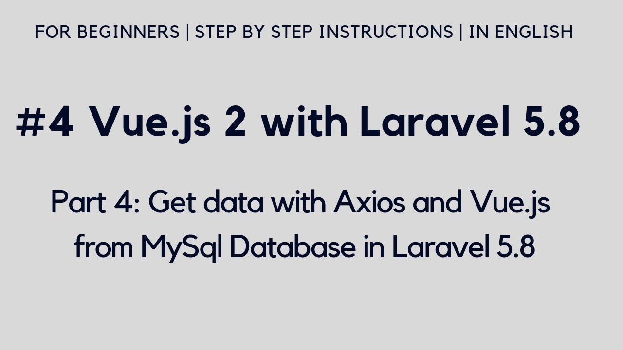 #4 Vue js 2 with Laravel 5 8 | Get data with Axios and VueJs from MySql DB  in Laravel 5 8