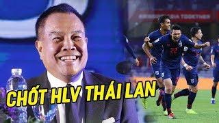TIN-HOT CHIỀU 29/6: Đã rõ cái tên HLV trưởng Thái Lan, xứng tầm đối thủ thầy Park