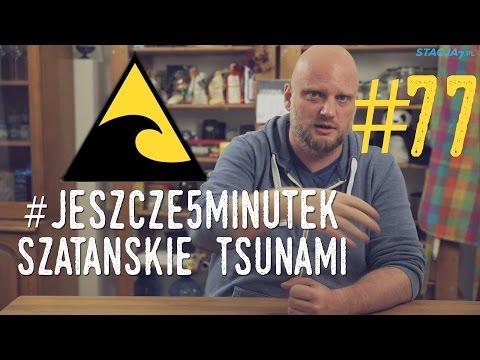 #jeszcze5minutek [#77] Szatańskie tsunami