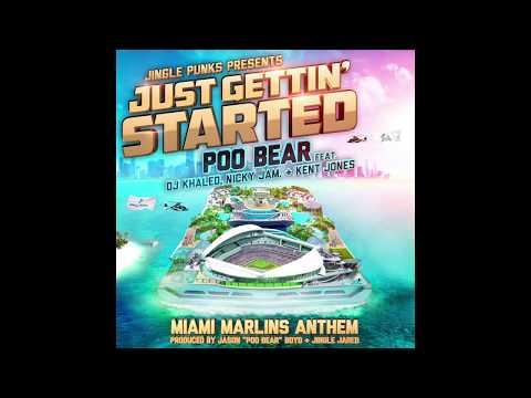 Just Gettin' Started feat. Poo Bear, DJ Khaled, Nicky Jam, Kent Jones