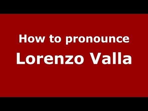 How to pronounce Lorenzo Valla (Italian/Italy) - PronounceNames.com