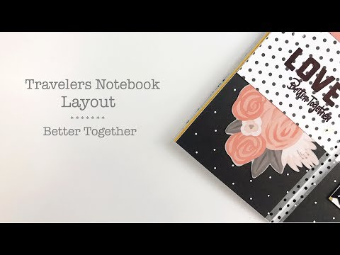 Travelers Notebook Process | Better Together