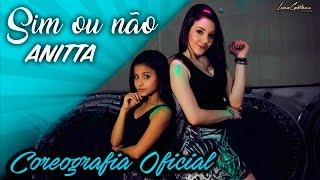 Sim ou não - Anitta feat Maluma - Coreografia Oficial