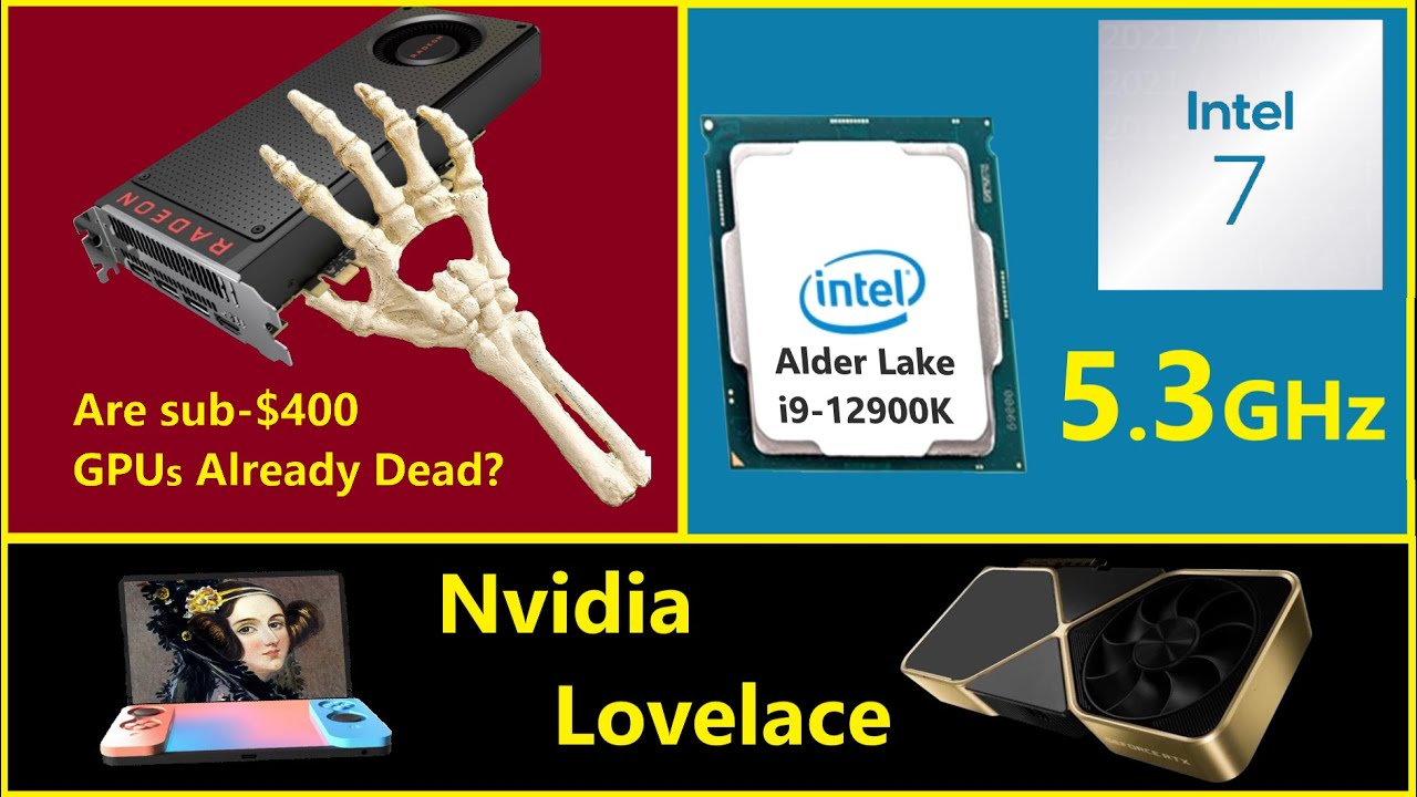 5.3GHz Alder Lake on Intel 7, RX 6600 XT at $379, Nvidia Lovelace & Switch 2 | Broken Silicon 112