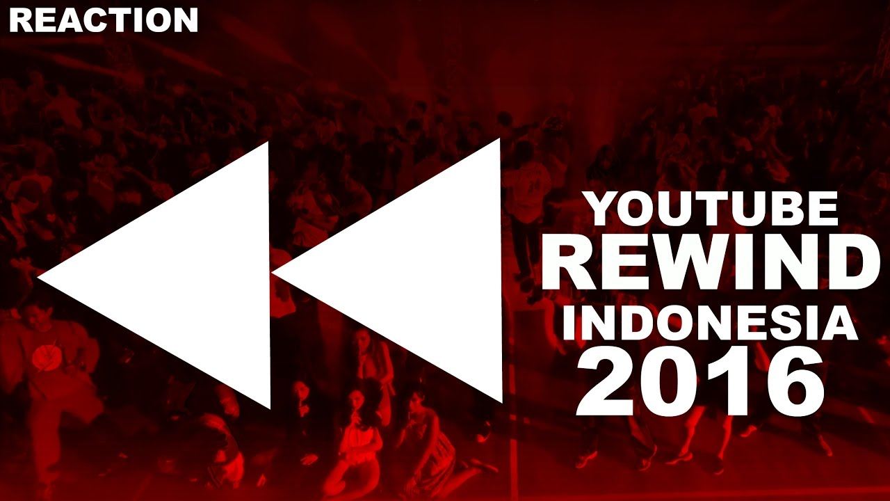 Youtube Rewind Indonesia 2016 Unity In Diversity Reaction Youtube