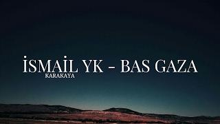 Gambar cover İsmail YK - Bas gaza (Karakaya)