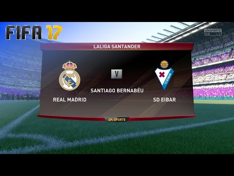 FIFA 17 - Real Madrid vs. SD Eibar @ Estadio Santiago Bernabéu